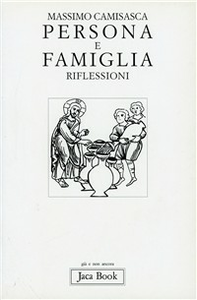 Libro Persona e famiglia. Riflessioni Massimo Camisasca