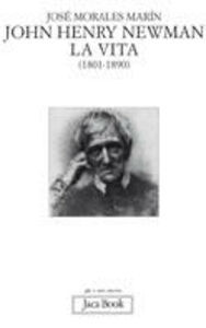 Libro John Henry Newman. La vita (1801-1890) José Morales Marín