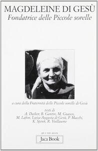 Foto Cover di Magdaleine di Gesù. Fondatrice delle Piccole Sorelle, Libro di  edito da Jaca Book