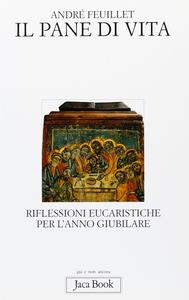 Libro Il pane di vita. Riflessioni eucaristiche per l'anno giubilare André Feuillet