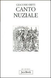 Libro Canto nuziale. Esercitazione di teologia anagogica Giacomo Biffi