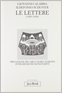 Libro Le lettere (1945-1954) Giovanni Calabria , Ildefonso Schuster