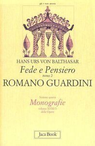 Foto Cover di Fede e pensiero. Vol. 2: Romano Guardini. Riforma dalle origini., Libro di Hans U. von Balthasar, edito da Jaca Book