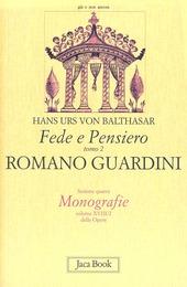 Fede e pensiero. Vol. 2: Romano Guardini. Riforma dalle origini.