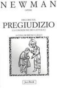 Libro Discorsi sul pregiudizio. La condizione dei cattolici. Estate 1851. Vol. 10 John Henry Newman