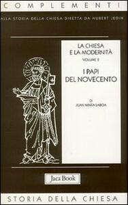 La chiesa e la modernità. Vol. 2: I papi del Novecento.