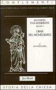 Libro La chiesa e la modernità. Vol. 2: I papi del Novecento. Juan M. Laboa