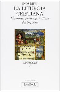 Foto Cover di Memoria, presenza e attesa del Signore. La liturgia cristiana, Libro di Inos Biffi, edito da Jaca Book