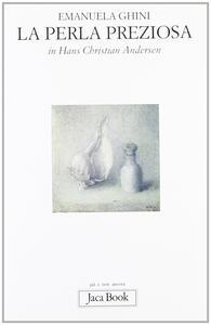Libro La perla preziosa in Hans Christian Andersen Emanuela Ghini