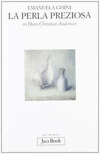 La La perla preziosa in Hans Christian Andersen - Ghini Emanuela - wuz.it