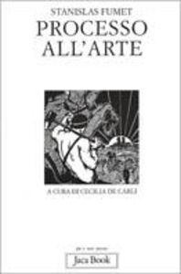 Libro Il processo dell'arte Stanislas Fumet