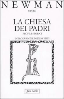 La Chiesa dei Padri. Profili storici - John Henry Newman - copertina