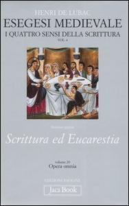 Libro Esegesi medievale. Scrittura ed Eucarestia. I quattro sensi della scrittura. Vol. 4 Henri de Lubac
