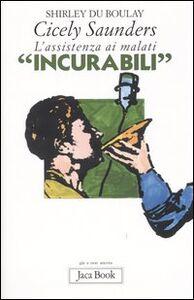Foto Cover di Cicely Saunders. L'assistenza ai malati «incurabili», Libro di Shirley Du Boulay, edito da Jaca Book