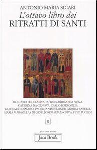 Foto Cover di L' ottavo libro dei ritratti di santi, Libro di Antonio M. Sicari, edito da Jaca Book
