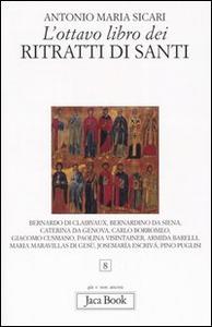 Libro L' ottavo libro dei ritratti di santi Antonio M. Sicari