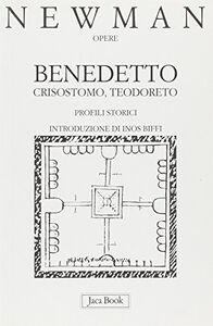 Foto Cover di Benedetto, Crisostomo, Teodoreto. Profili storici, Libro di John Henry Newman, edito da Jaca Book