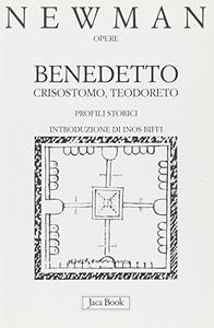 Libro Benedetto, Crisostomo, Teodoreto. Profili storici John Henry Newman