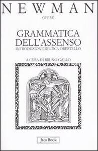 Libro Opere. Vol. 1: Grammatica dell'Assenso. John Henry Newman