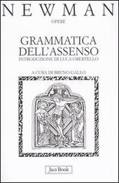 Opere. Vol. 1: Grammatica dell'Assenso.