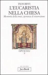 Libro L' eucaristia nella Chiesa. Memoria della Croce, speranza di risurrezione Inos Biffi