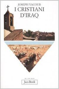 Libro I cristiani d'Iraq Joseph Yacoub