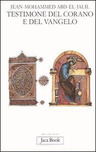 Libro Testimone del Corano e del Vangelo Jean-Mohammed Abd el-Jalil