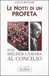 Libro Le notti di un profeta. Dom Hélder Câmara al Concilio José de Broucker