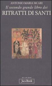 Libro Il secondo grande libro dei ritratti di santi Antonio M. Sicari