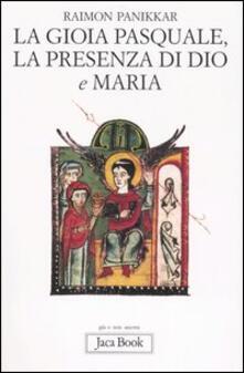La gioia pasquale, la presenza di Dio e Maria - Raimon Panikkar - copertina
