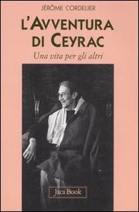 Libro L' avventura di Ceyrac. Una vita per gli altri Jérôme Cordelier