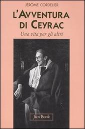 L' avventura di Ceyrac. Una vita per gli altri