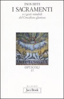 I sacramenti. O i gesti mirabili del crocifisso glorioso.pdf