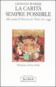 Libro La carità è sempre possibile. Alla scuola di Vincenzo de' Paoli, ieri e oggi Giovanni Burdese
