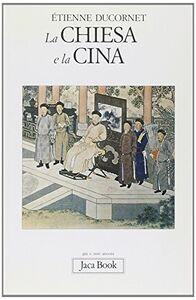 Libro La Chiesa e la Cina Etienne Ducornet