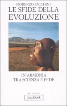 Le sfide della evoluzione. In armonia tra scienza e fede - Fiorenzo Facchini - copertina