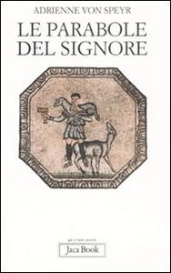 Libro Le parabole del Signore Adrienne von Speyr