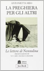 Libro La preghiera per gli altri. Le lettere di Nennolina Antonietta Meo