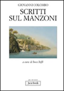 Libro Scritti sul Manzoni Giovanni Colombo