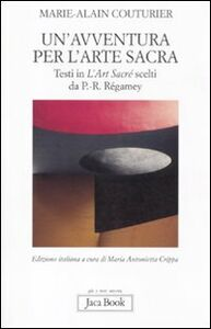 Foto Cover di Un' avventura per l'arte sacra, Libro di Marie-Alain Couturier, edito da Jaca Book
