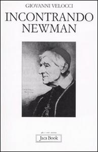 Libro Incontrando Newman Giovanni Velocci