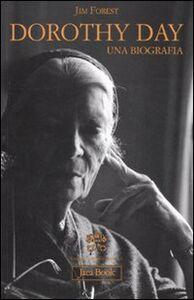 Libro Dorothy Day. Una biografia Jim Forest