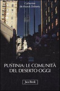 Libro Pustinia: le comunità del deserto oggi Catherine De Hueck Doherty