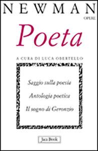 Foto Cover di Poeta. Saggio sulla poesia. Antologia poetica. Il sogno di Geronzio, Libro di John Henry Newman, edito da Jaca Book