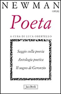 Libro Poeta. Saggio sulla poesia. Antologia poetica. Il sogno di Geronzio John Henry Newman