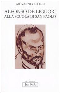 Libro Alfonso de Liguori alla scuola di San Paolo Giovanni Velocci