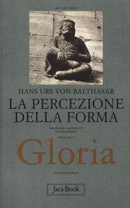 Libro Gloria. Una estetica teologica. Vol. 1: La percezione della forma. Hans U. von Balthasar