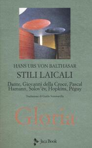 Gloria. Una estetica teologica. Vol. 3: Stili laicali. Dante, Giovanni della Croce, Pascal, Hamann, Solov'Ev, Hopkins, Peguy.