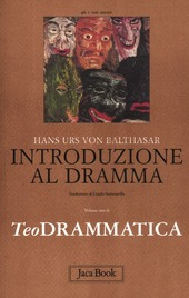 Teodrammatica. Vol. 1: Introduzione al dramma.