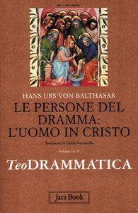 Libro Teodrammatica. Vol. 3: Le persone del dramma: l'uomo in Cristo. Hans U. von Balthasar